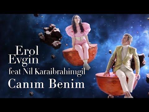 Erol Evgin feat. Nil Karaibrahimgil  - Canım Benim (Official Video)
