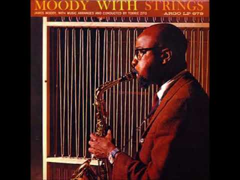 James Moody - Moody with Strings ( Full Album )