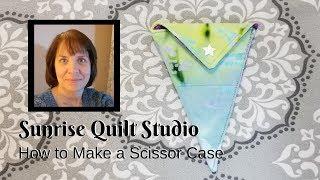 How to Make a Scissor Case