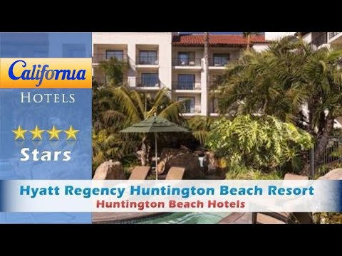 Hyatt Regency Huntington Beach Resort And Spa, Huntington Beach Hotels - California