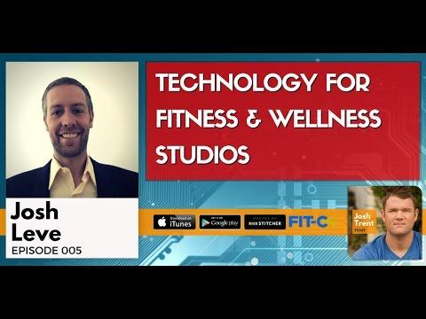 005 Josh Leve: Technology For Fitness & Wellness Studios