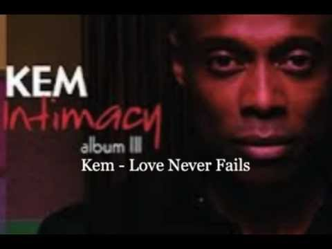 Love Never Fails - Kem