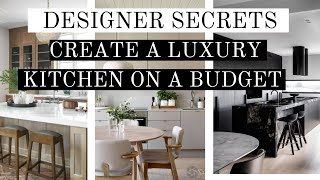 DESIGNER SECRETS TO CREATE A LUXURY KITCHEN ON A BUDGET REAL EXAMPLES I DO WITH MY CLIENTS!