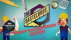 Bastel Brothers: Männer machen Essen-Tag-Edition | NEO MAGAZIN ROYALE mit Jan Böhmermann - ZDFneo