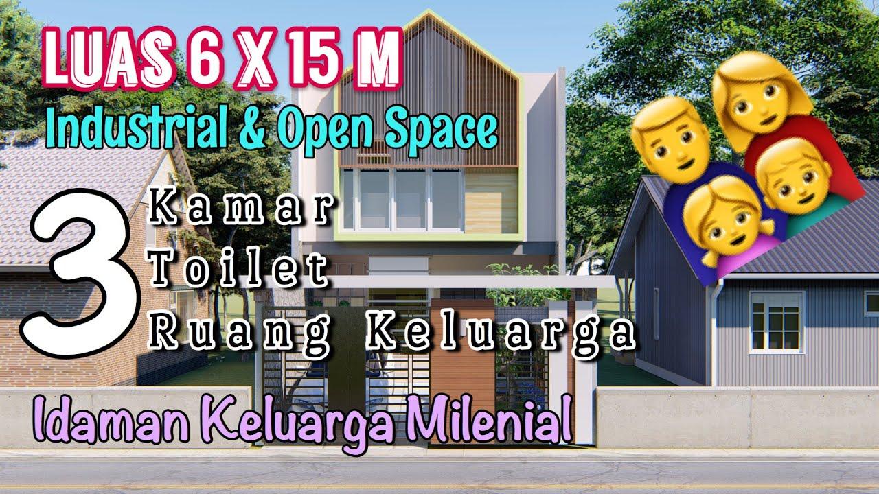 Eps. 13 Desain Rumah 6x15 Industrial Open Space Untuk Kaum Milenial
