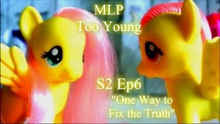 "MLP- Too Young | S2 | Ep 6 | ""One Way to Fix the Truth"""