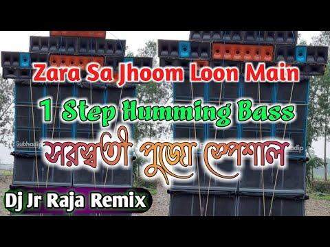 zara-sa-jhoom-loon-main-//-saraswati-puja-spl-//-1-step-humming-dj-song-//-dj-jr-raja-remix-2021