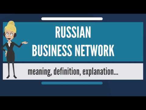 What is RUSSIAN BUSINESS NETWORK? What does RUSSIAN BUSINESS NETWORK mean?