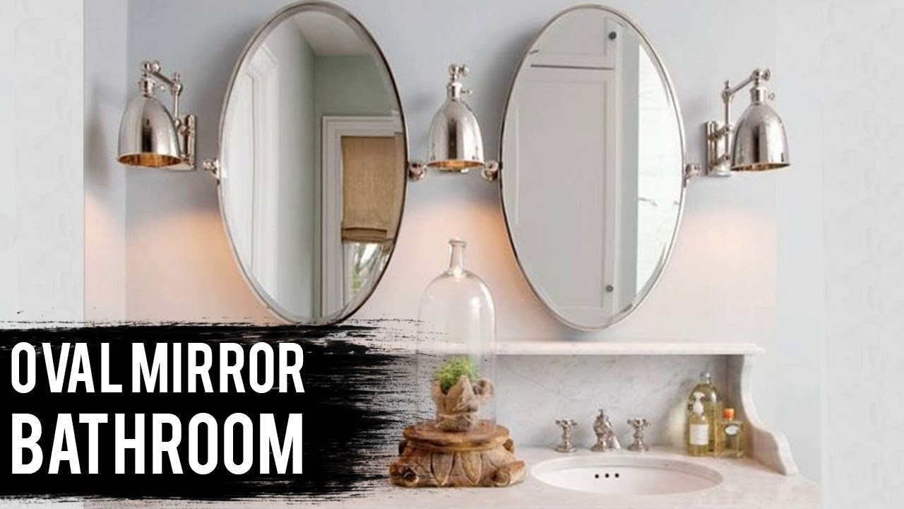 Oval Bathroom Mirrors Design Youtube