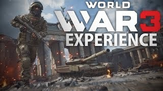 WORLD WAR 3 EXPERIENCE