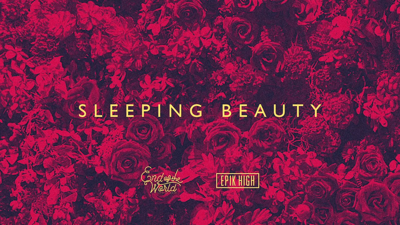 end-of-the-world-epik-high-sleeping-beauty-official-audio-end-of-the-world