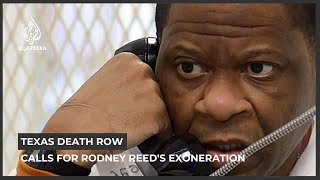 Texas death row: Calls for Rodney Reed's exoneration