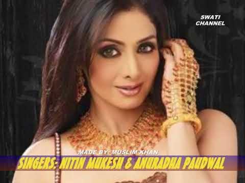 TERI SOORAT NIGAHON MEIN ( Singers, Nitin Mukesh & Anuradha Paudwal )