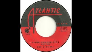 The Clovers - Your Tender Lips.