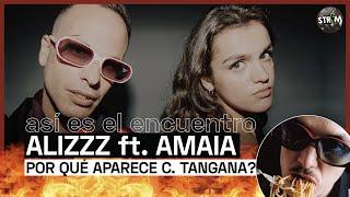 Así es EL ENCUENTRO de ALIZZZ y AMAIA | ¡¿Por qué sale C TANGANA?!