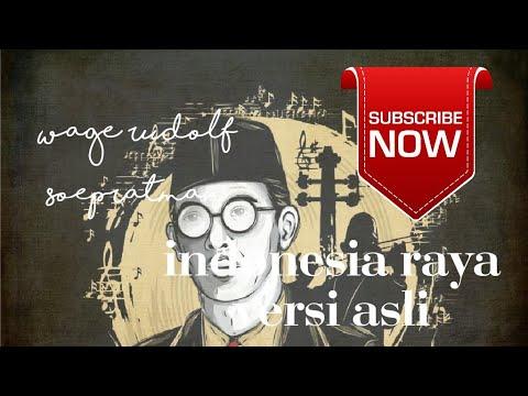 Lagu INDONESIA RAYA Versi Asli (wage Rudolf  Soepratman)