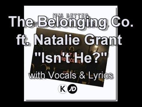 "The Belonging Co ft  Natalie Grant ""Isn't He"" (This Jesus) with Vocals & Lyrics"