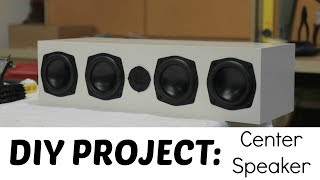 HOW TO: DIY - CENTER SPEAKER BUILD!