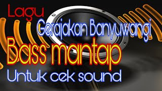 Download Gerajagan Banyuwangi-Bass Mantap -cocok untuk cek sound-full kendang MEGAN