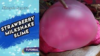 Tutorial Strawberry Milkshake Slime ala Naya