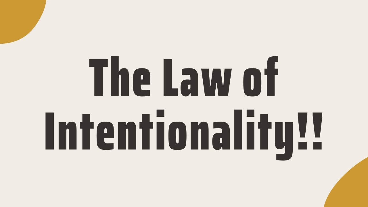 Law Of Intentionality