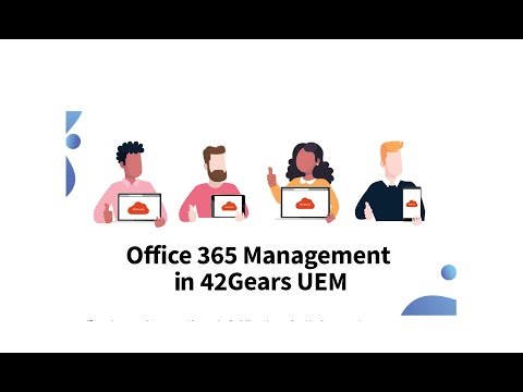 42Gears Secures Office 365 Apps With Enhanced Data Loss