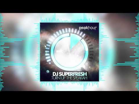 DJ SUPERFRESH - Turn Up The Speakah (Original Mix)