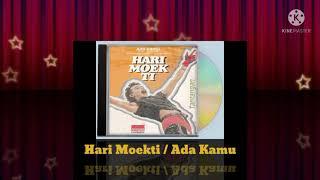 Hari Moekti - Ada Kamu (Digitally Remastered Audio / 1988)