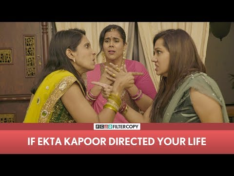 FilterCopy | If Ekta Kapoor Directed Your Life | Ft . Rytasha Rathore & Viraj Ghelani