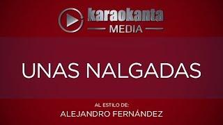Karaokanta - Alejandro Fernández - Unas nalgadas