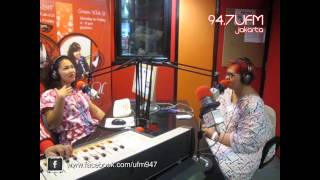 94.7 UFM Jakarta - Moza Pramita in MOMMIES' DIARY - (Free Yourself With Your Husband)