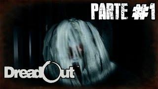 DreadOut - Gameplay español parte #1 [Terror Indonesio con Asiáticas buenas!!]