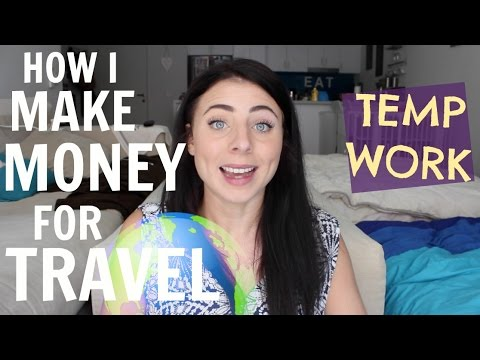 HOW TO MAKE MONEY TO TRAVEL // TEMPING