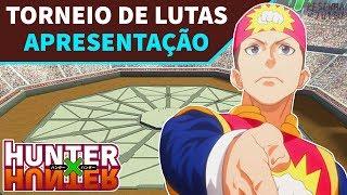 APRESENTAÇÃO - TORNEIO DE LUTAS (Parte 1/6) | HUNTER X HUNTER