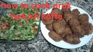 how to cook oruk turkish köfte