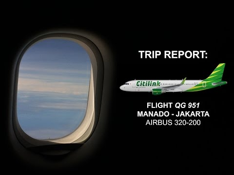 TRIP REPORT: CITILINK Air, MANADO - JAKARTA (AIRBUS 320-200)