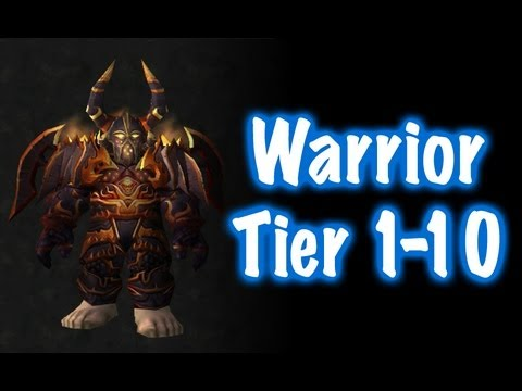 Warrior Tier Sets 1 To 10 Guide World Of Warcraft Youtube