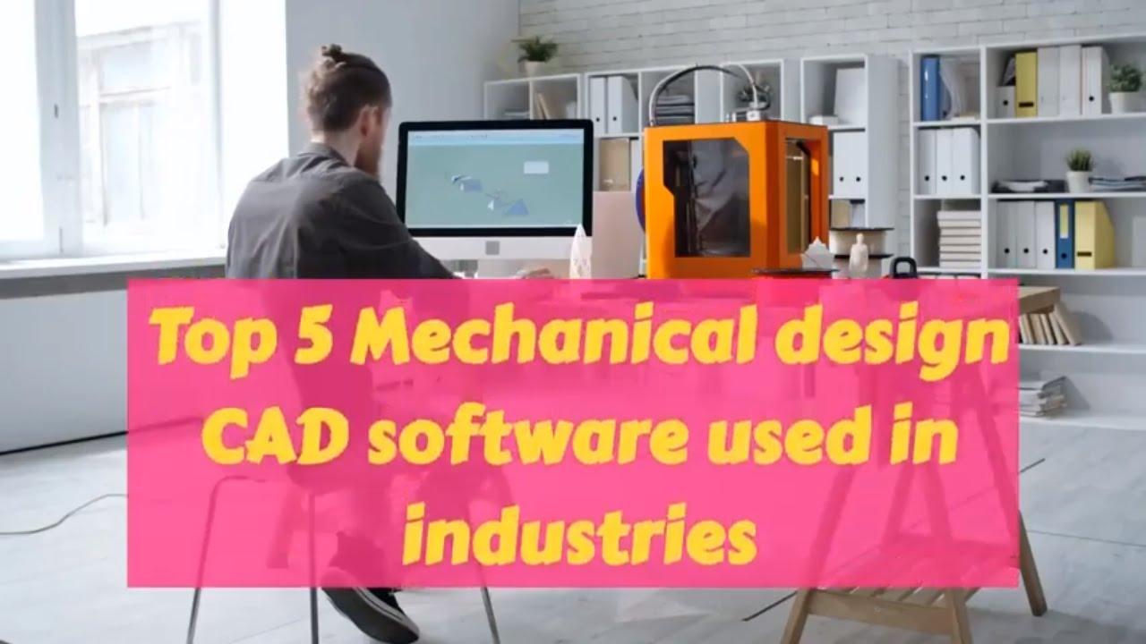 Top 5 Mechanical Design Softwares Mechanical Engineering Youtube