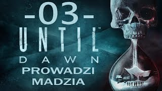 [PS4] Until Dawn #03 - Ciemność cz.1