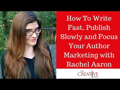 How To Write Fast, Publish Slowly And Focus Your Author Marketing With Rachel Aaron