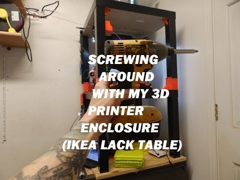 Screwing Around With My 3d Printer Enclosure Ikea Lack