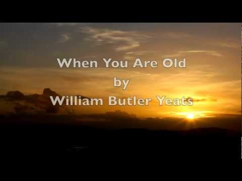 """When You Are Old""-WB Yeats-Irish Poetry-Poems about life and Love-Spiritual-Sad-Beautiful-Romantic"