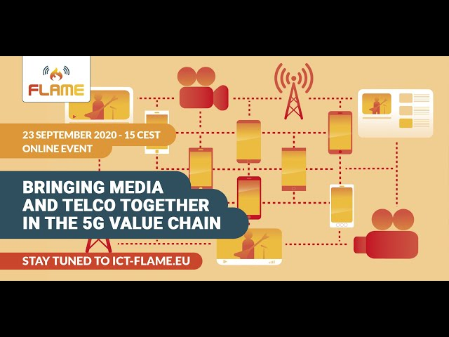 FLAME virtual event: Bringing Media and Telco Together in the 5G Value Chain