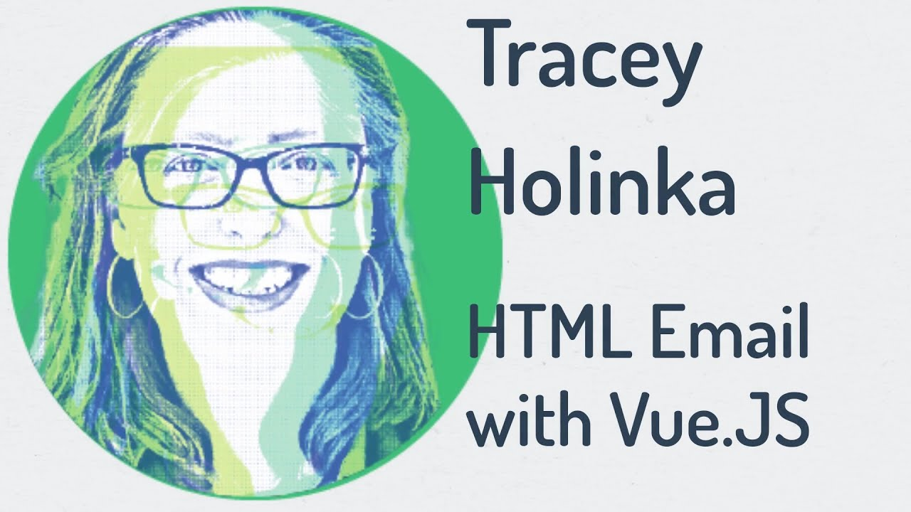 VueConf US 2021   HTML email with Vue.js by Tracy Holinka
