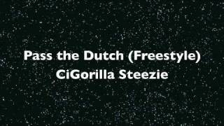 CiGorilla - Pass The Dutch (freestyle)