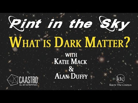 Pint In The Sky - What is Dark Matter?
