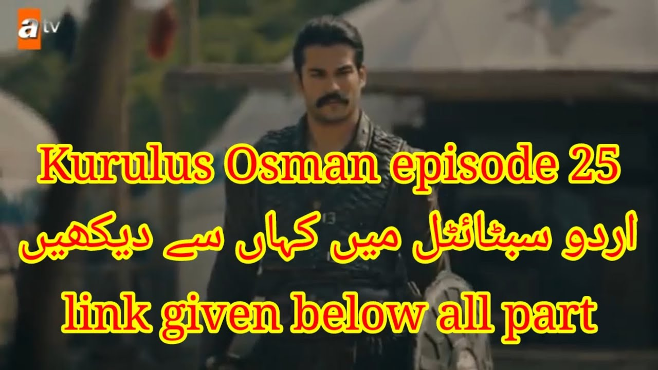 Download Kurulus Osman episode 25 with Urdu subtitle | kurulus Osman episode 25 | link in description |