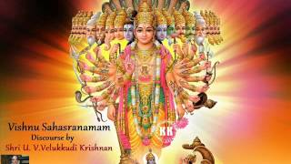 Glories of Vishnu Sahasranamam (discourse by Shri Velukkudi Krishnan)