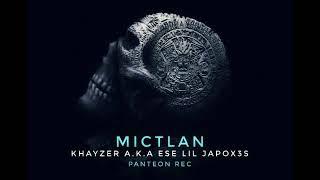 MICTLAN || Khayzer a.k.a Ese Lil JapoX3s || Panteón REC