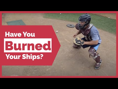 """Have You Burned Your Ships?"" (Baseball Motivation)"